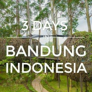 3 Days in Bandung — 7 Cool Things To Do near Jakarta & Itinerary