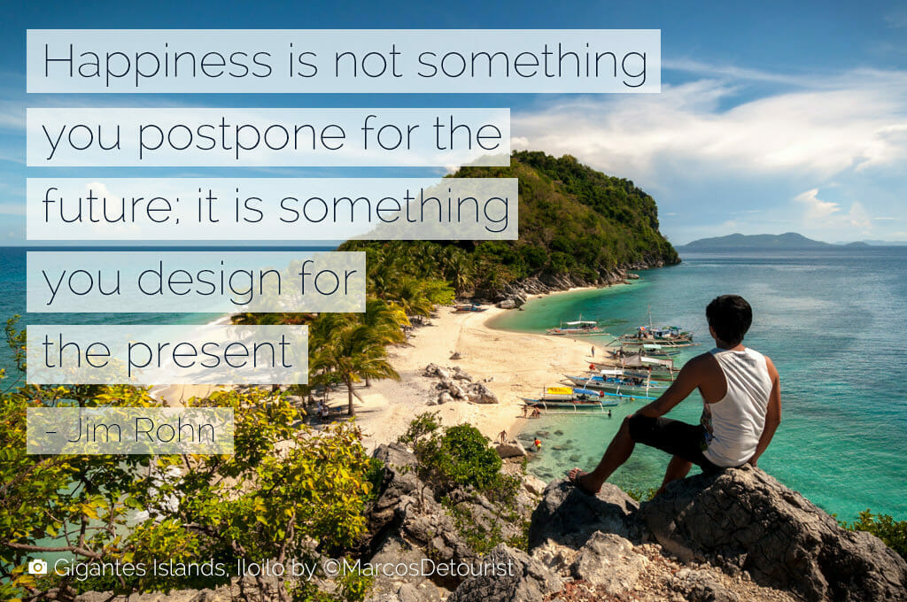 happiness-is-not-something-you-postpone