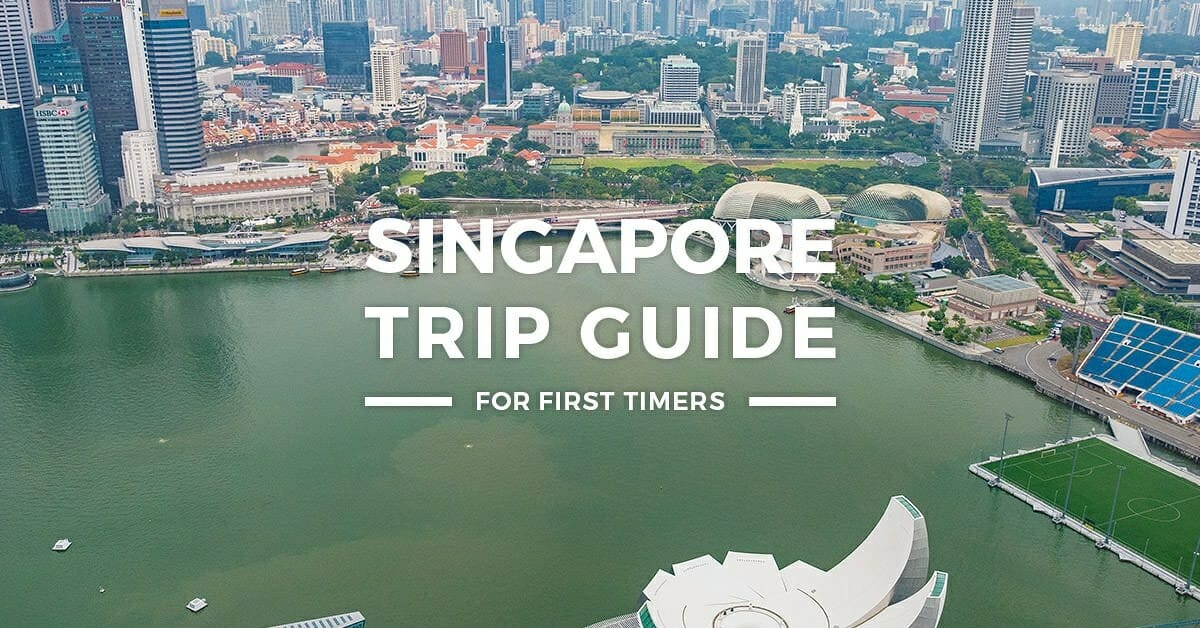 Singapore Trip Guide for First-Timers