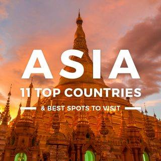 Asia – 11 Top Countries & Best Spots to Visit