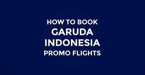 Garuda Indonesia Promo & Online Booking Guide