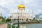 6 Places To Visit in Brunei