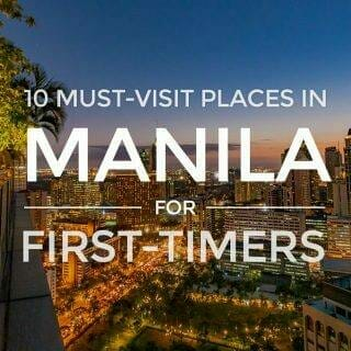 Manila – 10 Must-Visit Places for First-Time Visitors