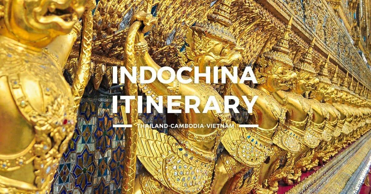 Indochina Itinerary – Thailand, Cambodia, Vietnam 5 days or 1 Week