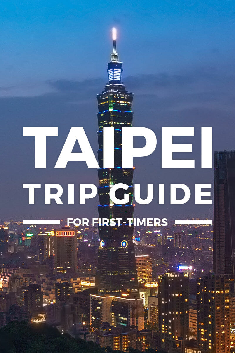 Taipei Trip + Itinerary Guide for First-Timers