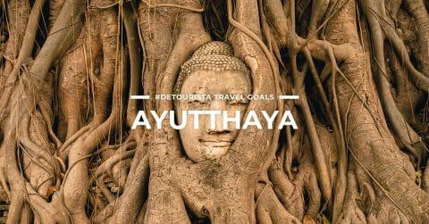 20 Places To Visit in Ayutthaya