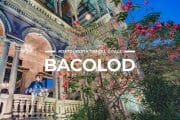 15 Places to Visit in Bacolod and Negros Occidental + Things To Do