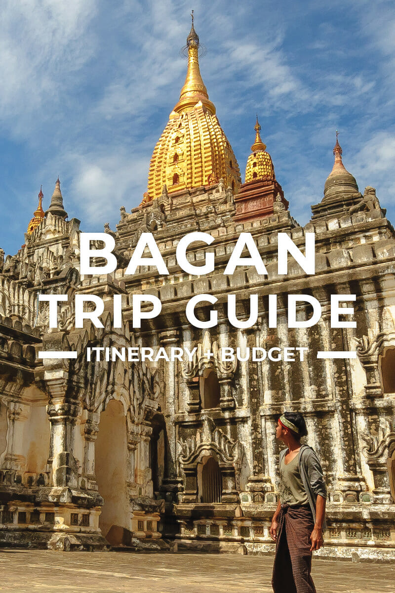 Bagan Trip + Itinerary Guide for First-Timers
