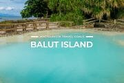 8 Places To Visit in Balut Island & Sarangani Islands
