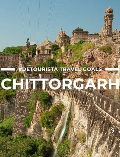 8 Places to Visit in Chittorgarh + Things To Do