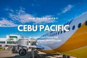 Cebu Pacific Promo – Philippine flights from P99 for 2019 to 2020 travel