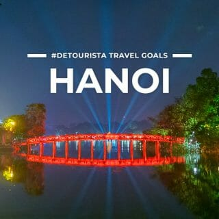 11 Places to Visit in Hanoi + Things To Do for First-Timers