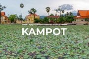 10 Places To Visit in Kampot & Kep