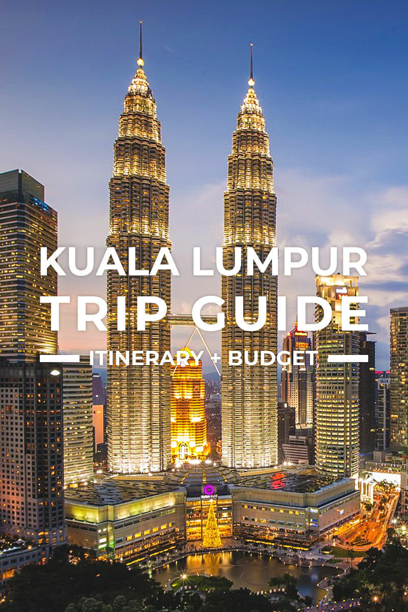 Kuala Lumpur Trip + Itinerary Guide for First-Timers