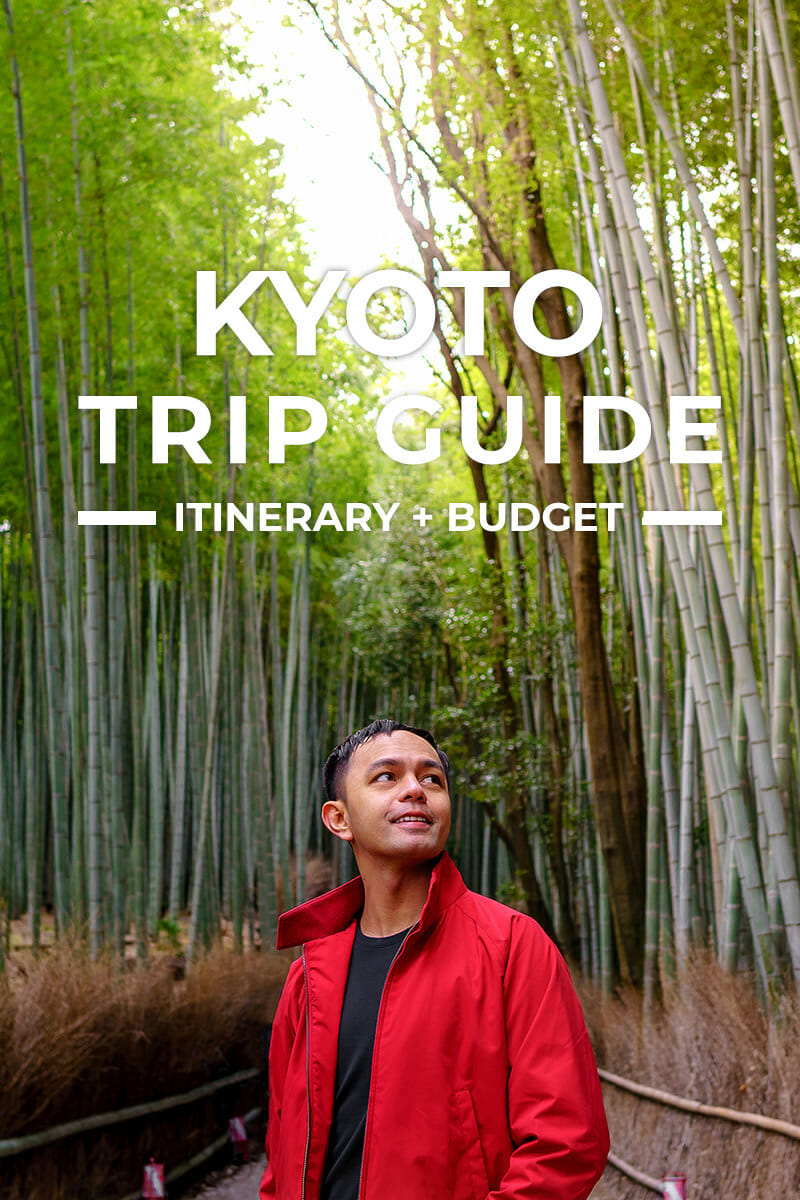 Kyoto Trip + Itinerary Guide for First-Timers
