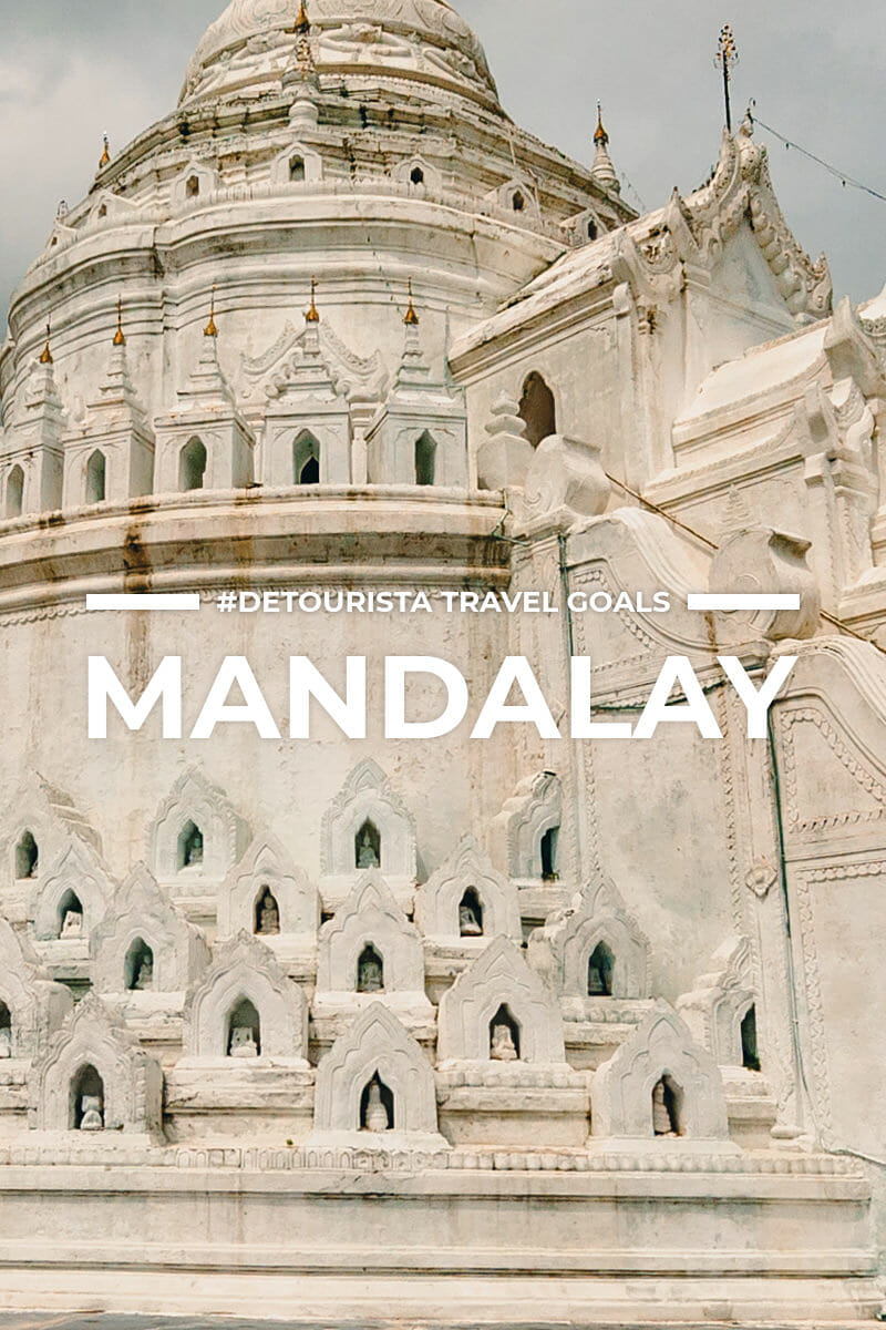 14 Places to Visit in Mandalay + Things To Do