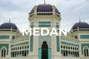 8 Places To Visit in Medan