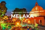 19 Places To Visit in Melaka