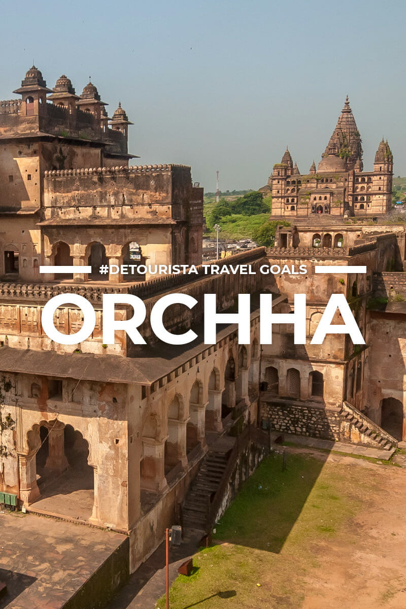8 Places to Visit in Orchha + Things To Do