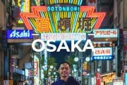 8 Places To Visit in Osaka