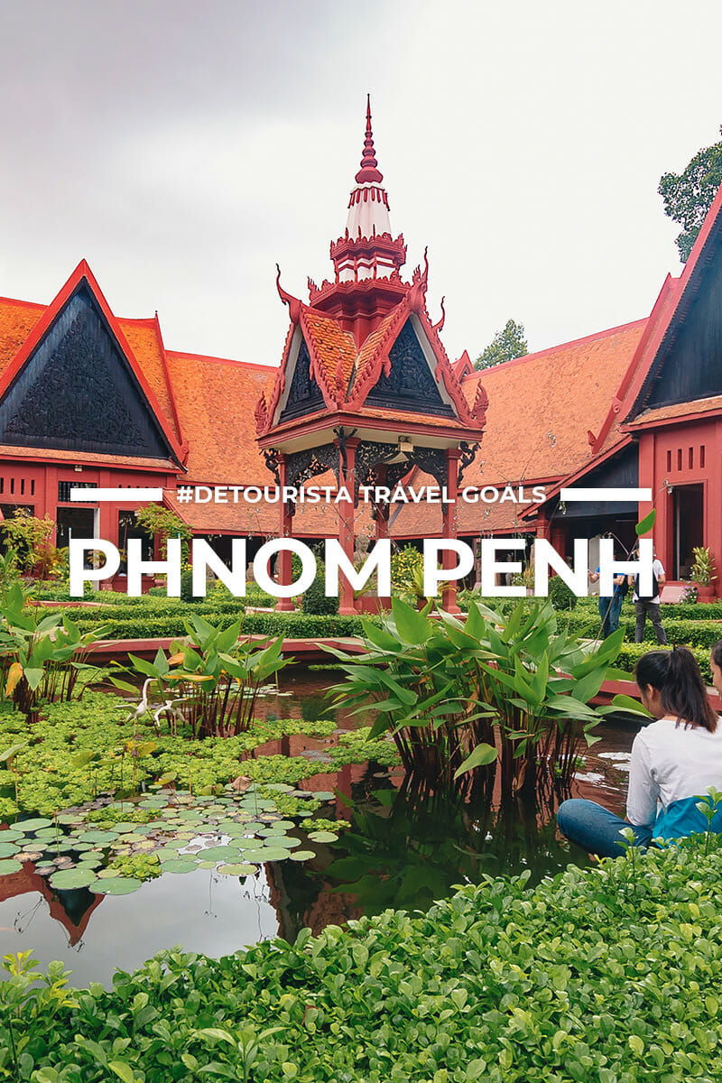 9 Places to Visit in Phnom Penh + Things To Do for First-Timers