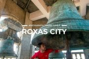 9 Places To Visit in Roxas City & Capiz