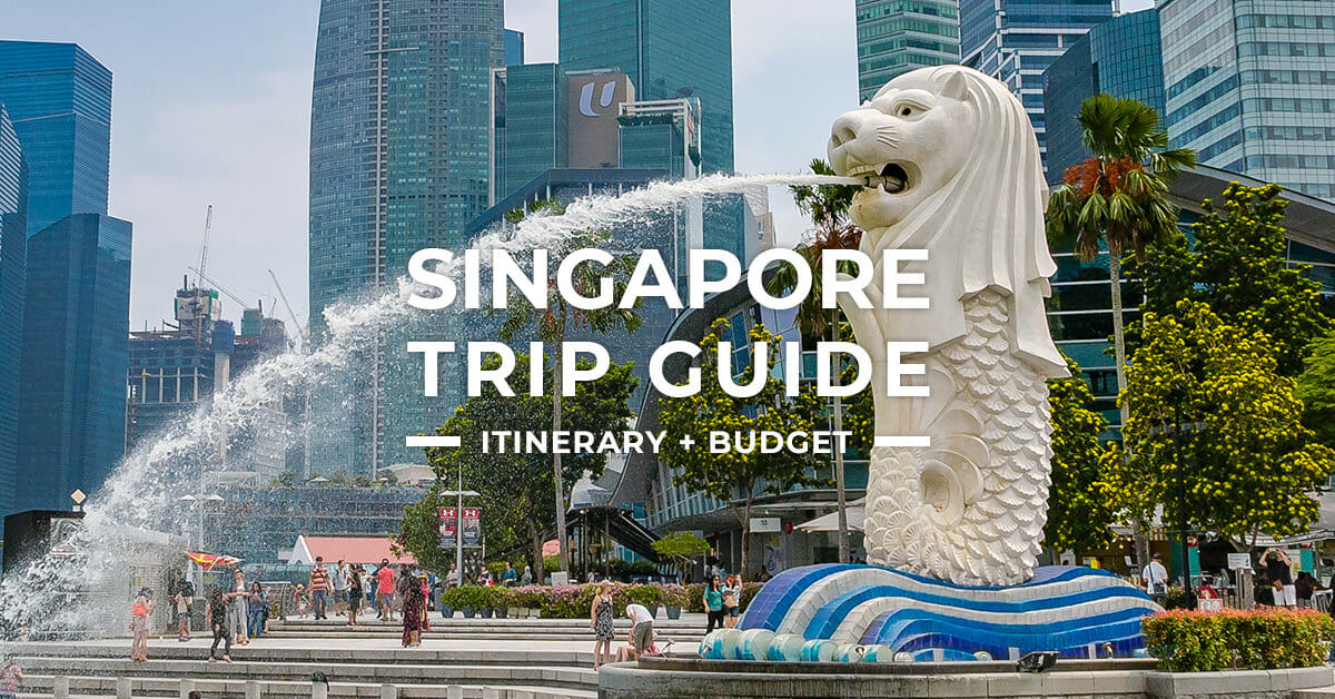 Singapore Trip + Itinerary Guide for First-Timers