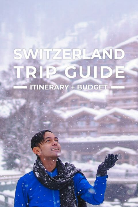 Switzerland Trip + Itinerary Guide for First-Timers