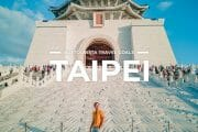 14 Places To Visit in Taipei & Taiwan