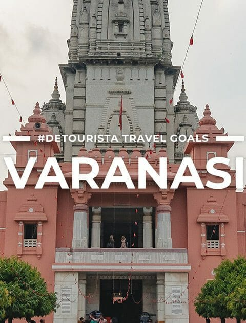 8 Places to Visit in Varanasi + Things To Do