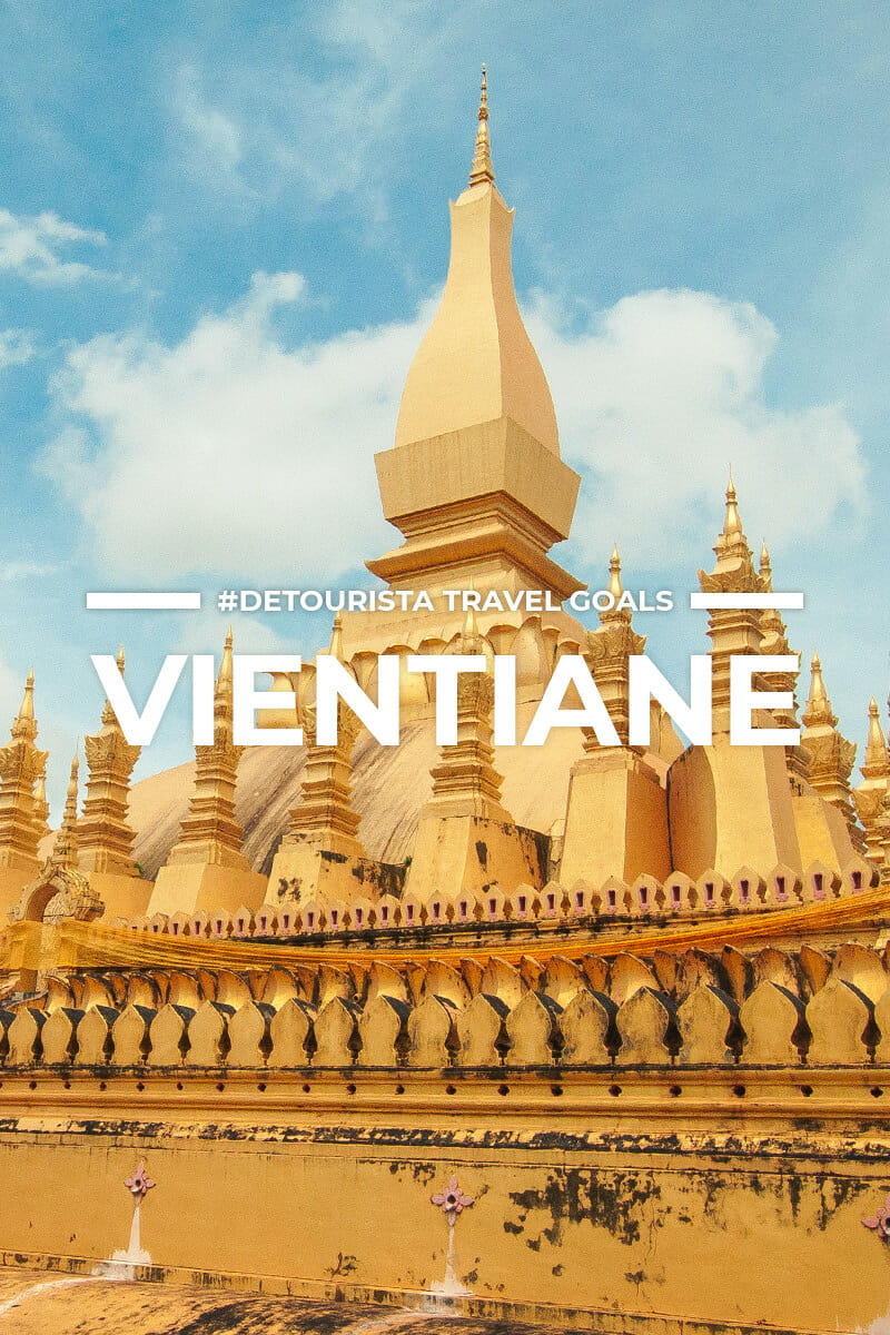 10 Places to Visit in Vientiane + Things To Do