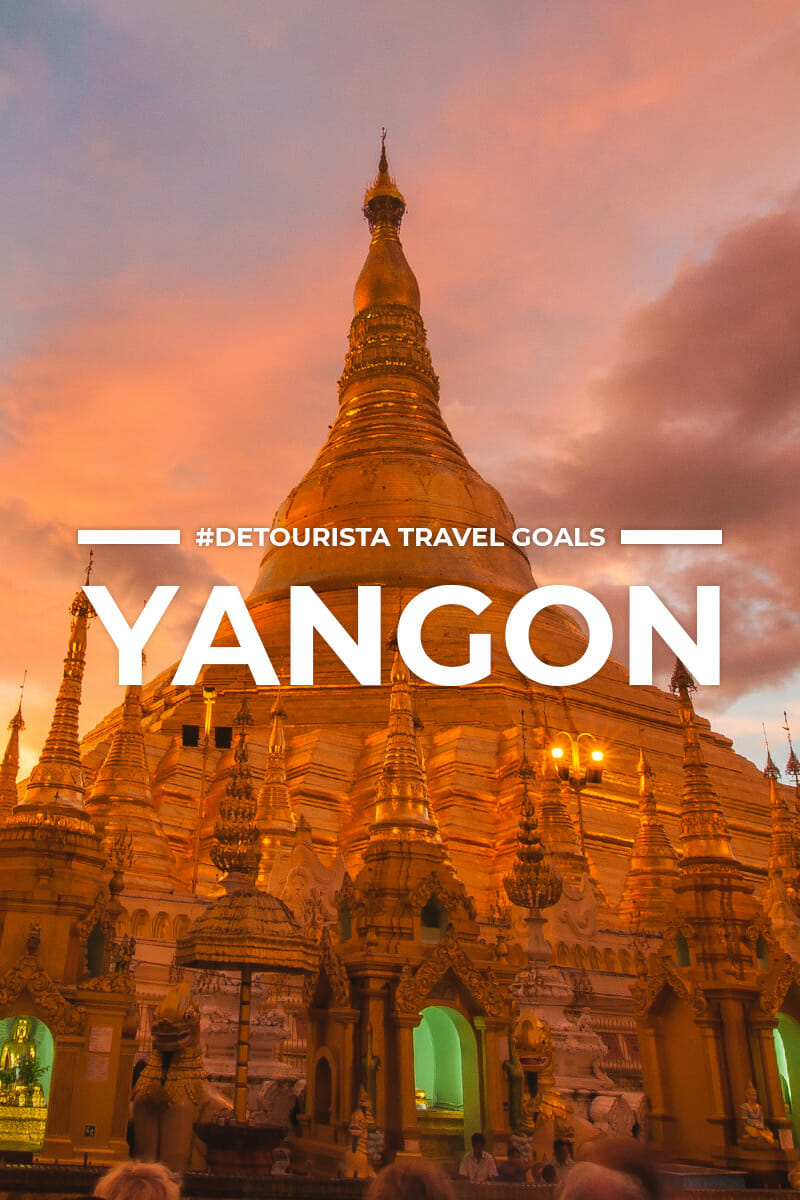 8 Places to Visit in Yangon + Things To Do